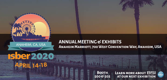 Isber 2020 Annual Meeting and Exhibits from April 14 - 18 2020, at the Anaheim Marriott, 700 West Convention Way, Anaheim, USA. Visit the BSI Booths 500 and 502